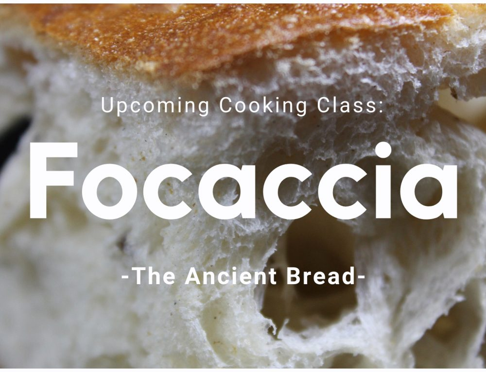 1/17/19 Cooking Class: Focaccia- The Ancient Bread