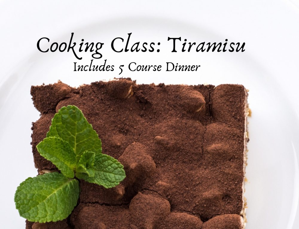 3/22/19 Small Cooking Class +5 Course Dinner: Tiramisu