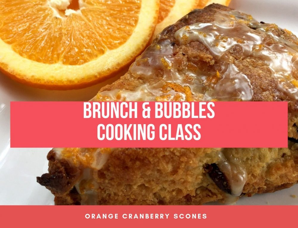 11/10/19 Brunch & Bubbles Cooking Class: SCONES