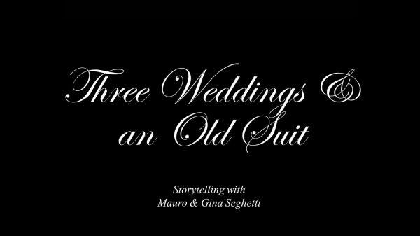 Storytelling with Gina & Mauro Seghetti: Three Weddings & an Old Suit