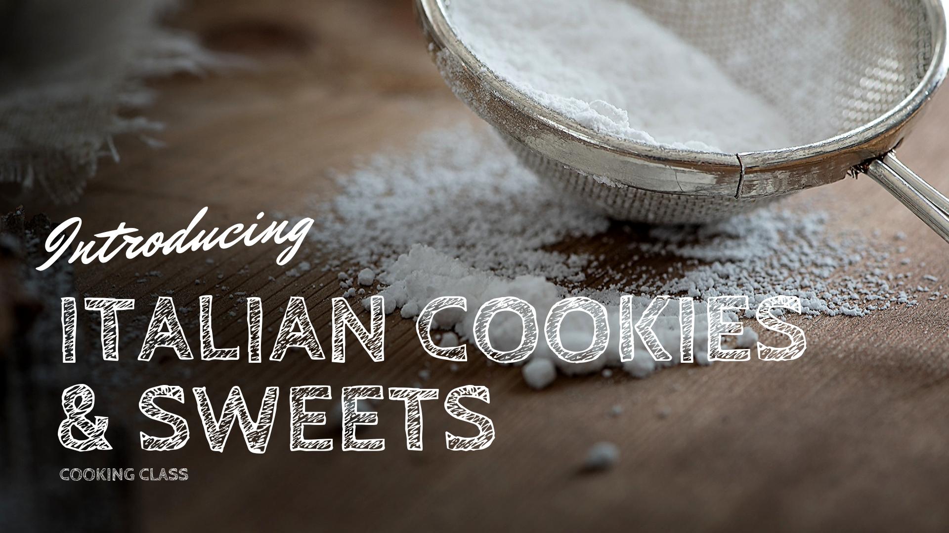 3/24/19 Italian Cookies & Sweets Cooking Class