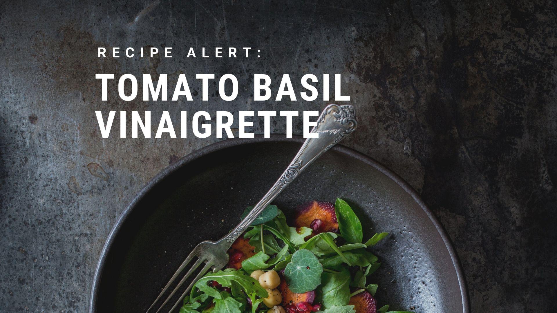 Recipe: Tomato Basil Vinaigrette